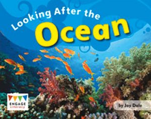 Engage Literacy L11: Looking After the Ocean