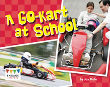 Engage Literacy L19: A Go-Kart at School