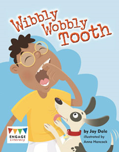 Engage Literacy L17:  Wibbly Wobbly Tooth