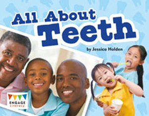 Engage Literacy L17: All About Teeth