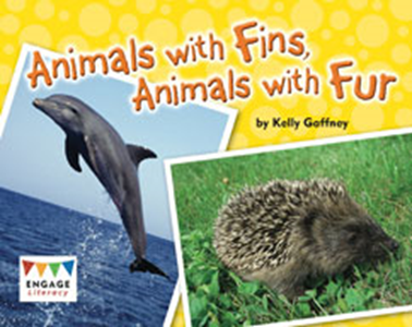 Engage Literacy L17:  Animals with Fins, Animals with Fur