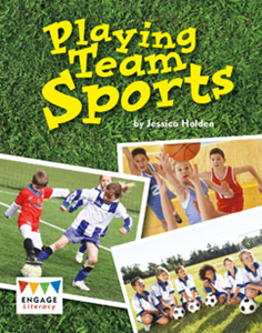 Engage Literacy L24: Playing Team Sports