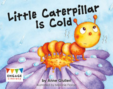 Engage Literacy L2: Little Caterpillar is Cold