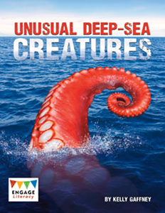 Engage Literacy L28: Unusual Deep-Sea Creatures