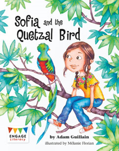 Engage Literacy L29: Sofia and the Quetzal Bird