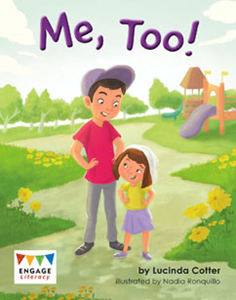 Engage Literacy L22: Me, Too!