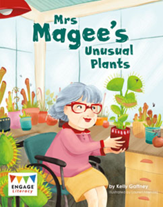 Engage Literacy L23: Mrs Magee's Unusual Plants