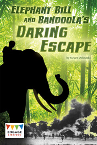 Engage Literacy L34: Elephant Bill and Bandoola's Daring Escape