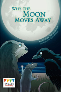 Engage Literacy L36: When the Moon Moves Away