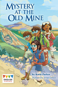Engage Literacy L26: Mystery at the Old Mine