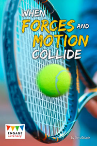 Engage Literacy L29: When Forces and Motion Collide