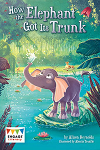 Engage Literacy L26: How Elephant Got Its Trunk