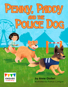 Engage Literacy L11: Penny, Paddy and the Police Dog