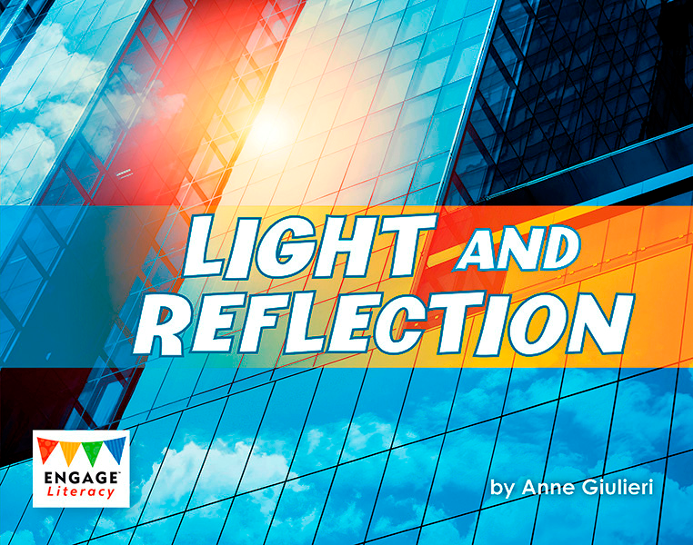 Engage Literacy L18: Light and Reflection