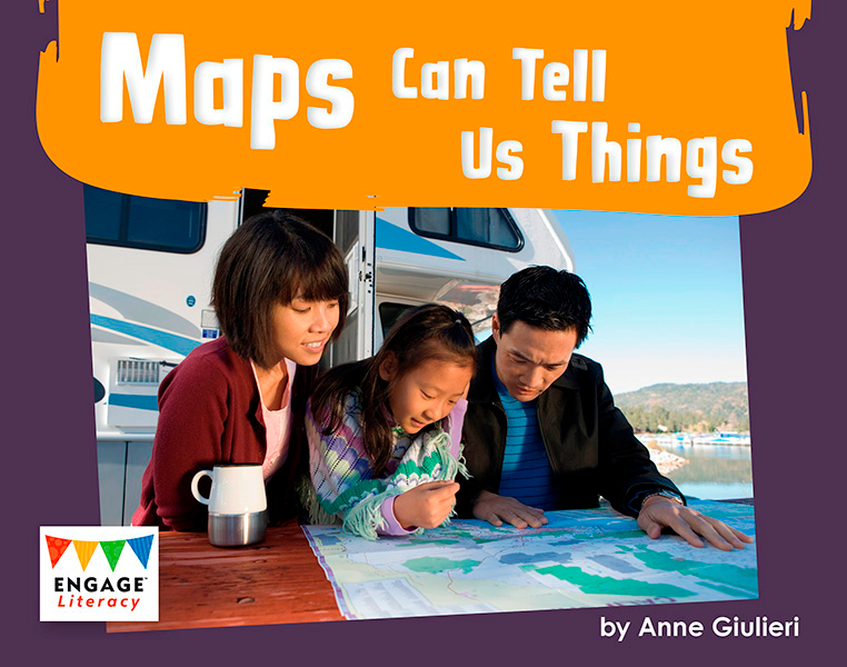 Engage Literacy L13: Maps Can Tell Us Things