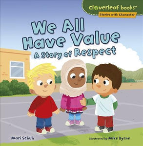 We All Have Value: A Story of Respect