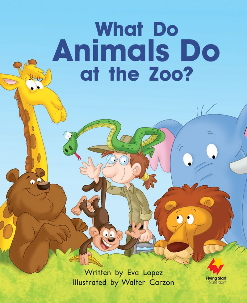 FS Big Book: What Do Animals do at the Zoo?