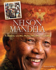 "Nelson Mandela: ""It Always Seems Impossible Until It's Done"""