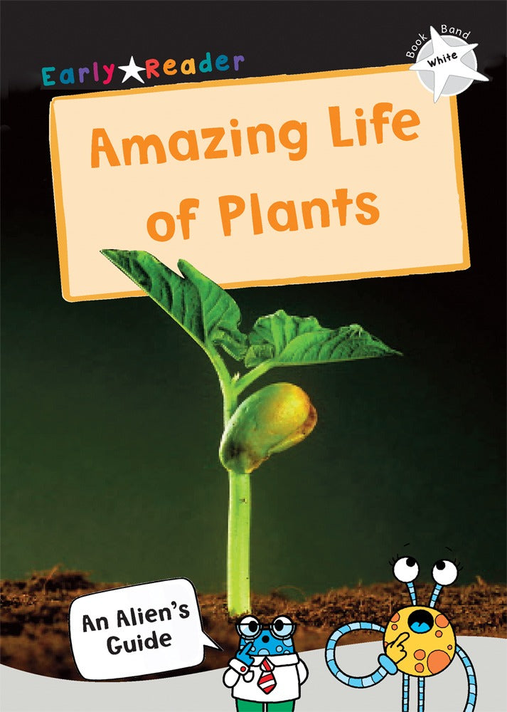 Maverick White (Band 10): The Amazing Life of Plants
