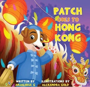 Patch Goes to Hong Kong ( Patch the Jack Russell Terrier's Adventure #2 )