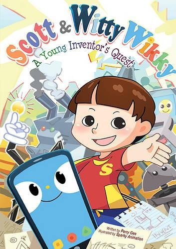 Scott & Witty Wikky: A Young Inventor's Quest