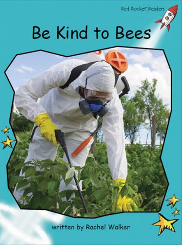 Red Rocket Fluency Level 2 Non Fiction C (Level 17): Be Kind to Bees