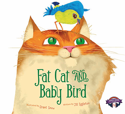 Fat Cat and Baby Bird - Jille Books