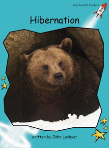 Red Rocket Fluency Level 2 Non Fiction C (Level 17): Hibernation