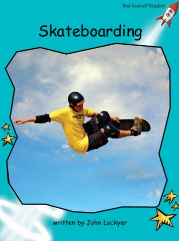 Red Rocket Fluency Level 2 Non Fiction B (Level 17): Skateboarding