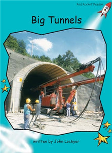 Red Rocket Fluency Level 2 Non Fiction B (Level 18): Big Tunnels