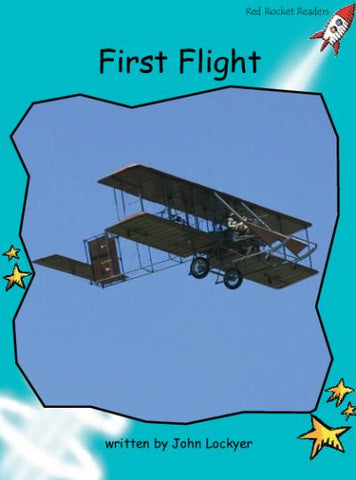 Red Rocket Fluency Level 2 Non Fiction A (Level 18): First Flight