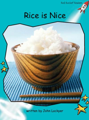 Red Rocket Fluency Level 2 Non Fiction A (Level 18): Rice is Nice