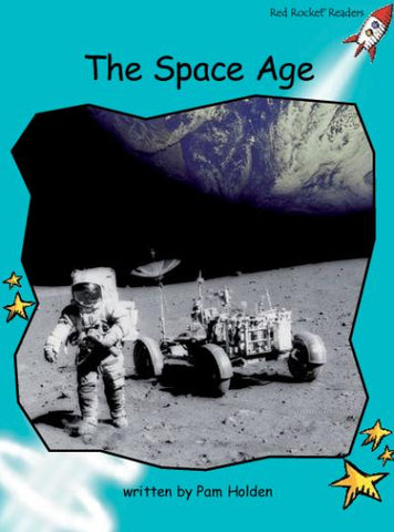 Red Rocket Fluency Level 2 Non Fiction A (Level 18): The Space Age