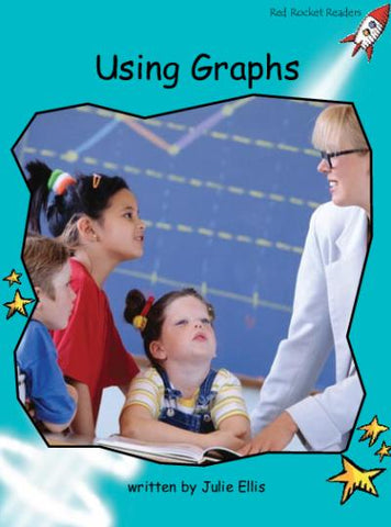 Red Rocket Fluency Level 2 Non Fiction A (Level 18): Using Graphs