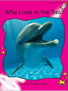 Red Rocket Emergent Non Fiction C (Level 1): Who Lives In The Sea?