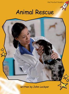 Red Rocket Fluency Level 4 Non Fiction A (Level 21): Animal Rescue