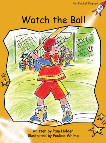 Red Rocket Fluency Level 4 Fiction A (Level 21): Watch the Ball