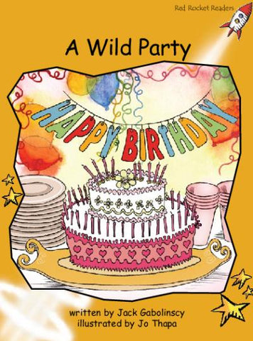 Red Rocket Fluency Level 4 Fiction B (Level 22): A Wild Party