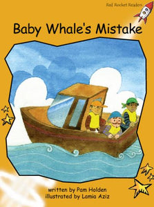 Red Rocket Fluency Level 4 Fiction A (Level 22): Baby Whale's Mistake