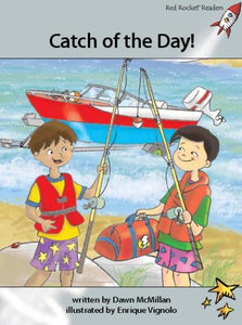 Red Rocket Advanced Fluency Level 1 Fiction A (Level 24): Catch of the Day!