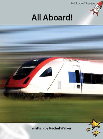 Red Rocket Advanced Fluency Level 1 Non Fiction A (Level 24): All Aboard!
