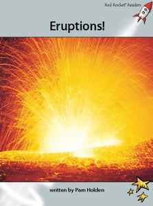 Red Rocket Advanced Fluency Level 1 Non Fiction A (Level 24): Eruptions!