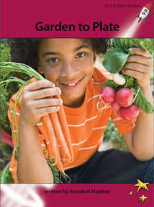 Red Rocket Advanced Fluency Level 3 Non Fiction A (Level 27): Garden to Plate