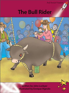 Red Rocket Advanced Fluency Level 3 Fiction A (Level 27): The Bull Rider