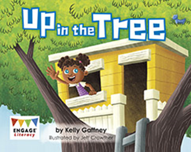Engage Literacy L2: Up in the Tree