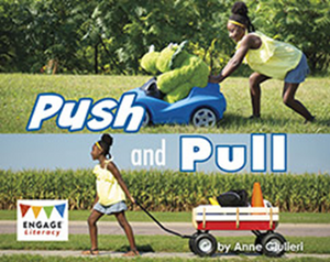 Engage Literacy L4: Push and Pull