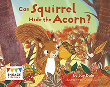 Engage Literacy L4: Can Squirrel Hide the Acorn?