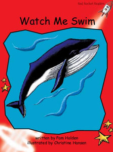 Red Rocket Early Level 1 Fiction A (Level 3): Watch Me Swim