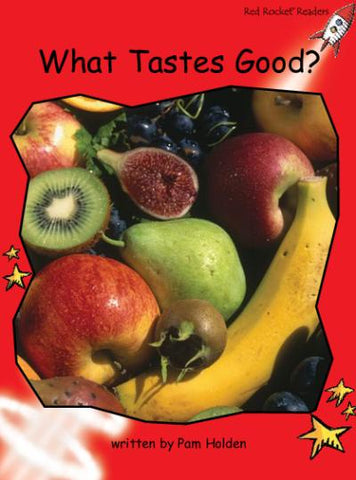 Red Rocket Early Level 1 Non Fiction A (Level 3): What Tastes Good?