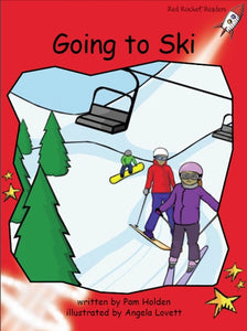 Red Rocket Early Level 1 Fiction C (Level 4): Going to Ski